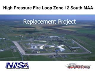 High Pressure Fire Loop Zone 12 South MAA