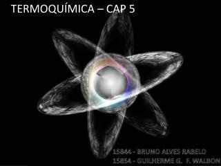 TERMOQUÍMICA – CAP 5