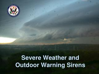 Severe Weather and Outdoor Warning Sirens