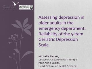 Michelle Bissett,  Lecturer, Occupational Therapy  Prof Anne Cusick,