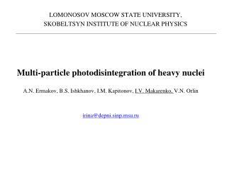 Lomonosov  Moscow State University, Skobeltsyn  Institute of Nuclear Physics