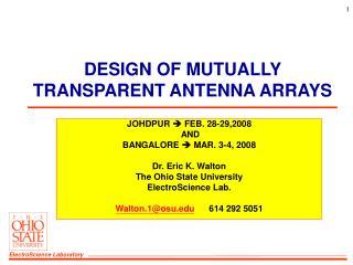 DESIGN OF MUTUALLY TRANSPARENT ANTENNA ARRAYS