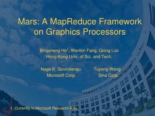 Mars: A MapReduce Framework on Graphics Processors