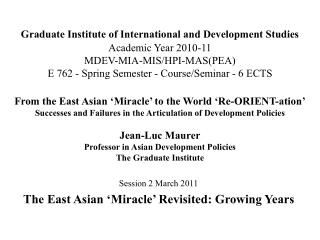 Session 2 March 2011 The East Asian 'Miracle' Revisited: Growing Years