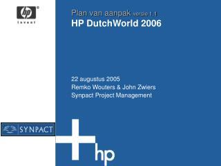 Plan van aanpak  versie 1.1 HP DutchWorld 2006