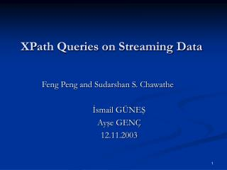 XPath Queries on Streaming Data