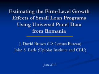 J. David Brown (US Census Bureau) John S. Earle (Upjohn Institute and CEU)