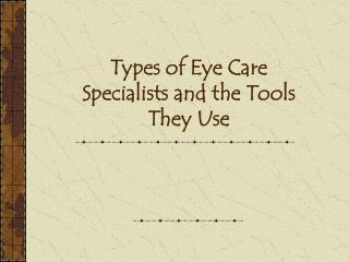 Types of Eye Care Specialists and the Tools They Use