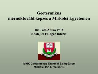 Dr. Tóth Anikó PhD Kőolaj és Földgáz Intézet