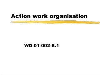 Action work organisation