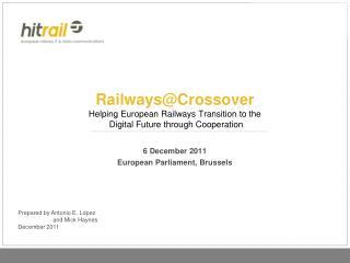 Railways@Crossover Helping European Railways Transition to the  Digital Future through Cooperation