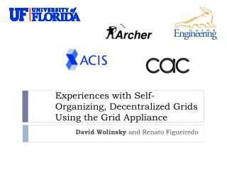 Experiences with Self-Organizing, Decentralized Grids Using the Grid Appliance