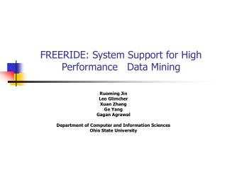 FREERIDE: System Support for High Performance   Data Mining