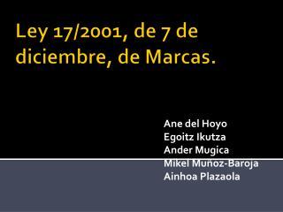 Ley 17/2001, de 7 de diciembre, de Marcas.