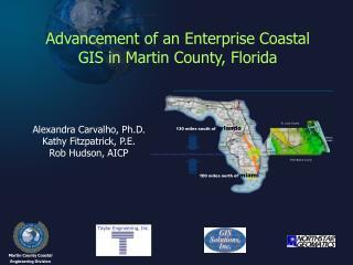 Advancement of an Enterprise Coastal GIS in Martin County, Florida