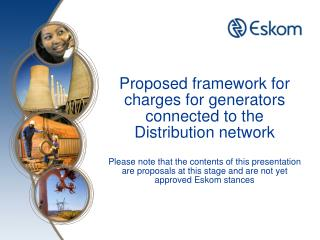 Proposed framework for charges for generators connected to the Distribution network  Please note that the contents of th