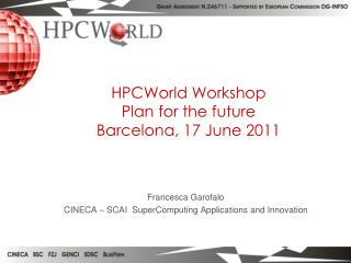 HPCWorld Workshop Plan for the future Barcelona, 17 June 2011