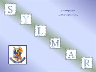 Sylmar High School Small Learning Community