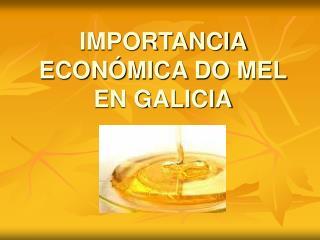 IMPORTANCIA ECONÓMICA DO MEL EN GALICIA