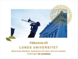 Och välkomna till Lund …