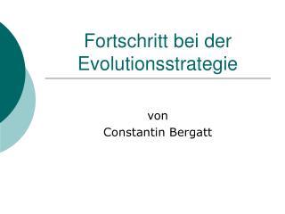 Fortschritt bei der Evolutionsstrategie