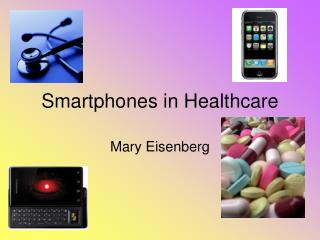 Smartphones in Healthcare