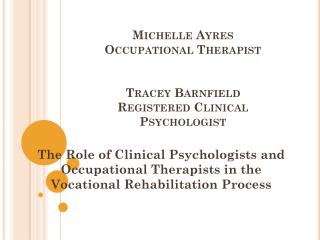 Michelle Ayres Occupational Therapist Tracey Barnfield Registered Clinical Psychologist