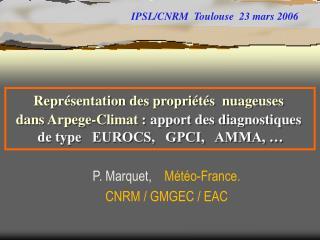 P. Marquet,     Météo-France.   CNRM / GMGEC / EAC
