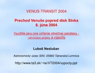 VENUS-TRANSIT 2004 Prechod Venuše popred disk Slnka 8. júna 2004