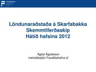 Löndunaraðstaða á Skarfabakka Skemmtiferðaskip Hátíð hafsins 2012