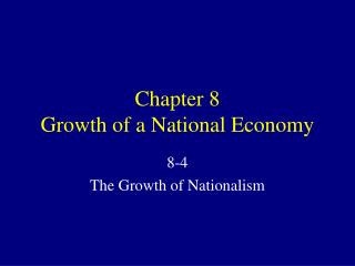 Chapter 8 Growth of a National Economy