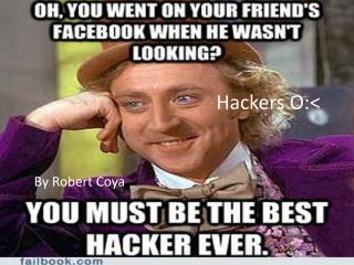 Hackers O:<