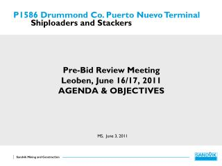 Pre-Bid  Review  Meeting Leoben , June  16/17 ,  2011 AGENDA &  OBJECTIVES