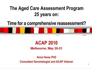 The Aged Care Assessment Program  25 years on: Time for a comprehensive reassessment?