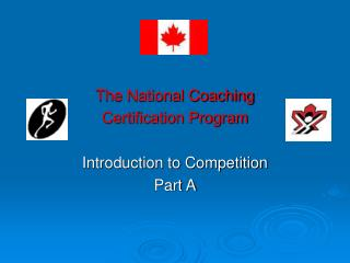The National Coaching  Certification Program Introduction to Competition Part A