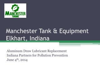 Manchester Tank & Equipment Elkhart, Indiana