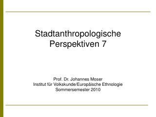 Stadtanthropologische Perspektiven 7