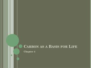 Carbon as a Basis for Life