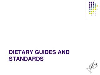 Dietary Guides and Standards
