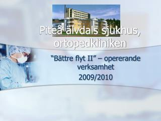 """""""Bättre flyt II"""" – opererande verksamhet  2009/2010"""