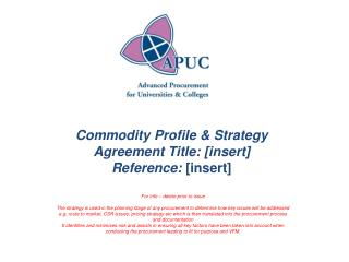 Commodity Profile & Strategy Agreement Title: [insert] Reference:  [insert]