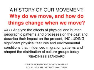 A HISTORY OF OUR MOVEMENT: Why do we move, and how do things change when we move?