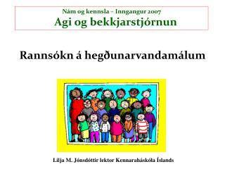 Lilja M. Jónsdóttir lektor Kennaraháskóla Íslands