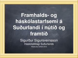 Framhalds- og háskólastarfsemi á Suðurlandi í nútíð og framtíð