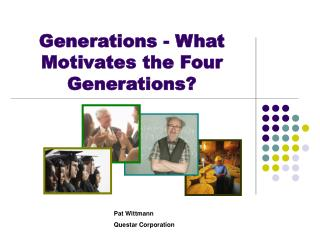 Generations - What Motivates the Four Generations