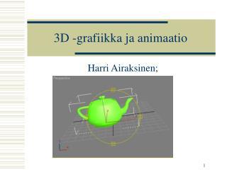 3D -grafiikka ja animaatio