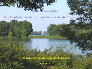 Prof. Dr. Adrian von Buttlar Der Landschaftsgarten – Ein Laboratorium der Künste