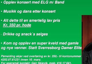 Det serveres tapas   Opplev konsert med ELG m/ Band  Musikk og dans etter konsert