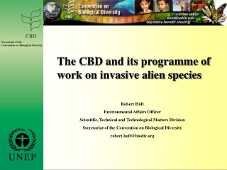 The CBD and its programme of work on invasive alien species