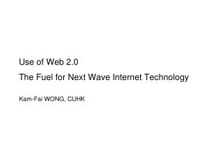 Use of Web 2.0 The Fuel for Next Wave Internet Technology